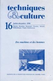 Revue Techniques Et Cultures N.16 ; Des Machines Et Des Hommes - Couverture - Format classique