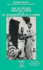 Prix Des Epouses, Valeur Des Soeurs ; Les Representations De La Maladie - Intérieur - Format classique
