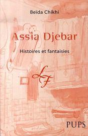Assia djebar ; histoires et fantaisies - Intérieur - Format classique
