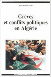 Grèves et conflits politiques en Algérie - Couverture - Format classique