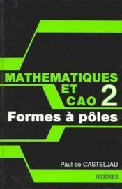 Mathematiques et cao - tome 2 : formes a poles - Couverture - Format classique