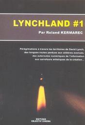 Lynchland #1 ; Peregrinations A Travers Les Territoires Artistiques De David Lynch. Des Longues Routes Perdues Aux Celeb - Intérieur - Format classique