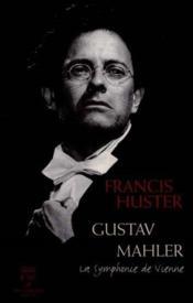 Gustave Malher. La Symphonier De Vienne - Couverture - Format classique