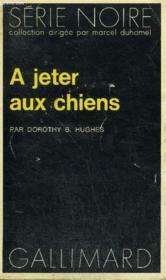 Collection : Serie Noire N° 1617 A Jeter Aux Chiens - Couverture - Format classique
