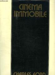 Cinema Immobile 1910 - 1940. Photographies, Rares, Pittoresques Ou Insolites, Commentees Par Un Historien Du Cinema. - Couverture - Format classique