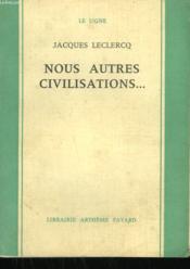 Nous Autres Civilisations. - Couverture - Format classique