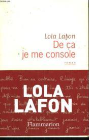 De Ca Je Me Console. - Couverture - Format classique