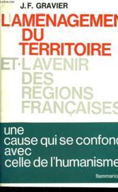 L'Amenagement Du Territoire Et L'Avenir Des Regions Francaises. - Couverture - Format classique
