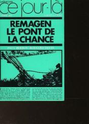 Remagen Le Pont De La Chance - 7 Mars 1945 - Couverture - Format classique