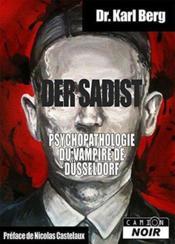 Der sadist ; psychopathologie du vampire de Düsseldorf - Couverture - Format classique