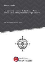 Les glaneuses : poèmes de Saintonge / Pierre Ardouin ; avec lettre-préface de Georges Gourdon [édition 1899] - Couverture - Format classique