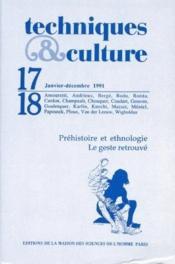 Revue Techniques Et Cultures N.17 ; Préhistoire Et Ethnologie ; Le Geste Retrouvé - Couverture - Format classique
