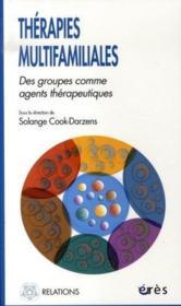 Thérapies multifamiliales ; des groupes comme agents thérapeutiques - Couverture - Format classique