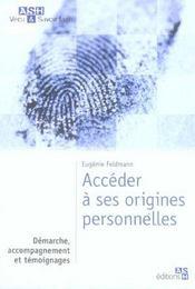 Acceder A Ses Origines Personnelles. Demarche, Accompagnement Et Temoignages - Intérieur - Format classique