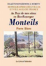 Monteils. Au Pays De Mes Aieux En Bas-Rouergue - Couverture - Format classique