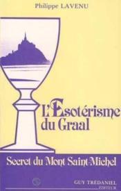 Esoterisme Du Graal Secret Du Mont Saint-Michel - Couverture - Format classique