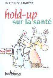 Hold-up sur la sante - Intérieur - Format classique