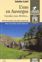 L'eau en auvergne - cascades lacs rivieres balades et rando a pied - Intérieur - Format classique