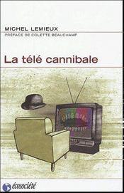 La télé cannibale - Couverture - Format classique