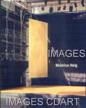 BEATRICE HELG. PHOTOGRAPHIES 1981-2010. MIRAGES DE L'INFINI. MIRAGES OF INFINITY. BILINGUE Français-ANGLAIS. (Poids de 350 grammes) - Couverture - Format classique