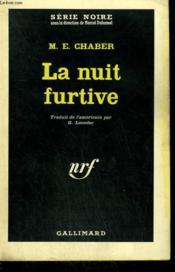 La Nuit Furtive. Collection : Serie Noire N° 851 - Couverture - Format classique