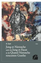 Jung et Nietzsche ; Jung et Faust ; quand Nietzsche rencontre Goethe - Couverture - Format classique