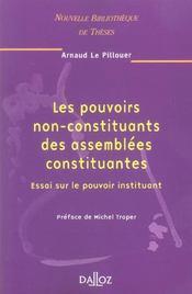 Pouvoirs non-constituants des assemblees constituantes. essai sur le pouvoir instituant. vol 47 - Intérieur - Format classique