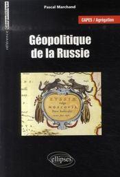 Géopolitique de la Russie ; capes, agrégation - Intérieur - Format classique