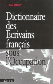 Dictionnaire Des Ecrivains Francais Sous L'Occupation - Intérieur - Format classique