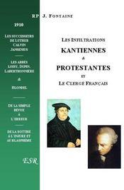 Les Infiltrations Kantiennes Et Protestantes Et Le Clerge Francais - Couverture - Format classique