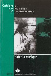 Cahiers Mt12 ; Noter La Musique - Intérieur - Format classique