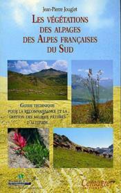 Les vegetations des alpages des alpes francaises du sud guide technique pour la reconnaissance et la - Couverture - Format classique