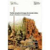 Traites, temples et images du monde indien ; etudes d'histoire et d'archeologie - Couverture - Format classique