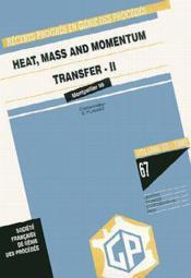 Recents progres en genie des procedes vol 13 n 67 heat mass and momentum transfer ii ecce 2 conferen - Couverture - Format classique