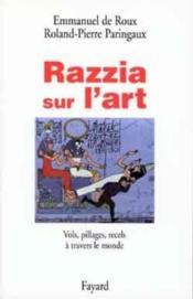 Razzia Sur L'Art, Vols, Pillages, Recels A Travers Le Monde - Couverture - Format classique