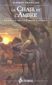 Chair et l'ambre (la)- cycle de la chait t2 - Intérieur - Format classique