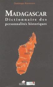Madagascar ; dictionnaire des personnalites historiques - Couverture - Format classique