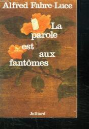 La Parole Est Aux Fantomes. - Couverture - Format classique