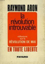 La Revolution Introuvable. Reflexions Sur La Revolution De Mai. - Couverture - Format classique