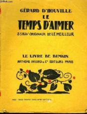 Le Temps D'Aimer. 35 Bois Originaux De Le Meilleur. Le Livre De Demain N° 49. - Couverture - Format classique