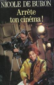 Arrete Ton Cinema ! - Couverture - Format classique