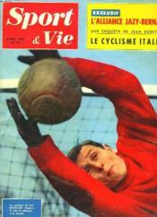 Sport & Vie N°59, Avril 1961. L'Alliance Jazy-Bernard / Une Enquete De Jean Robet Sur Le Cyclisme Italien / Le Gardien De But Bernard Sedan. - Couverture - Format classique