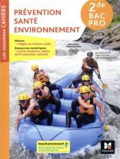 Les nouveaux cahiers ; prévention santé environnement ; 2de bac pro ; manuel de l'élève (édition 2019) - Couverture - Format classique