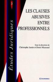 Les Clauses Abusives Entre Professionnels - Couverture - Format classique