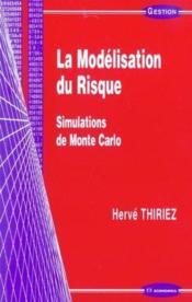 La Modelisation Du Risque ; Simulations De Monte Carlo - Couverture - Format classique