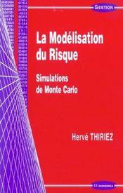 La Modelisation Du Risque ; Simulations De Monte Carlo - Intérieur - Format classique