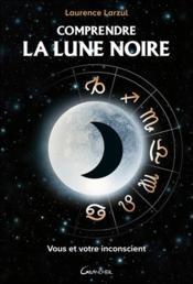 Comprendre la lune noire - Couverture - Format classique