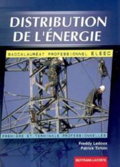 Distribution de l'énergie ; 1ère et terminale professionnelle ELEEC ; manuel de l'élève - Couverture - Format classique