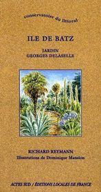 Île de Batz ; jardin Georges Delaselle - Couverture - Format classique