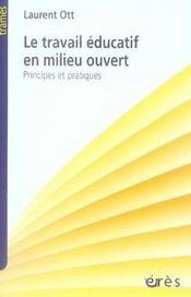 Le travail éducatif en milieu ouvert ; principes et pratiques - Intérieur - Format classique